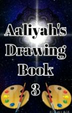 Drawing Book 3 by Aaliyah-and-Her-Ocs