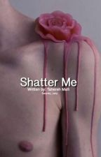 Shatter Me // Larry Stylinson  by Swanky_larry