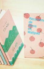 Recomendaciones De Libros De Wattpad by beatriz130101