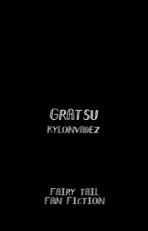 gratsu ➸ ft [✓] by kylonvadez