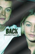 Back II Book Three ✔ by PaulineStyles1994