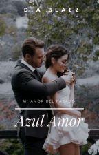 Azul Amor [Editando] by abby_julyd