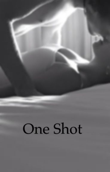 One shots (ON HOLD)