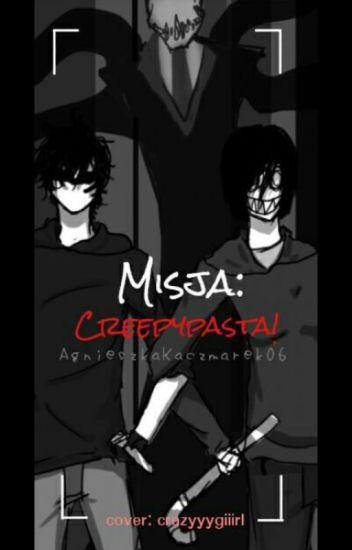 Misja: Creepypasta (W trakcie poprawiania)