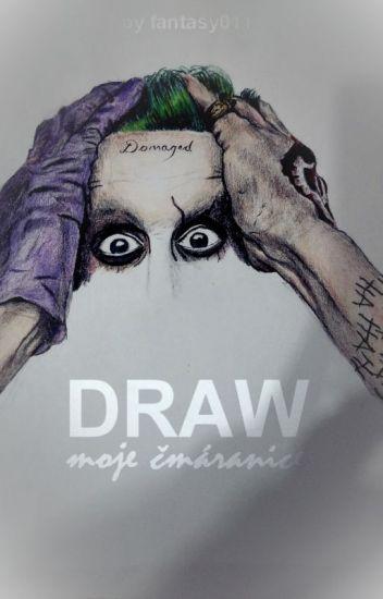 Draw | Kreslení aneb mé čmáranice