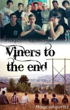 Viners to the end by MagconGurlsz