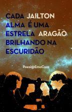 CADA ALMA É UMA ESTRELA BRILHANDO NA ESCURIDÃO (Poesia) by JailtonAragao