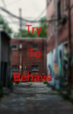 Try to behave by Hellshound