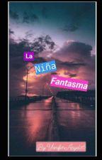 La Niña Fantasma by yenifer13063256