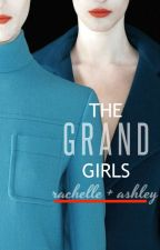 The Grand Girls (Wattys2016) by Whiskey-N-Heartache
