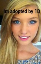 IM ADOPTED BY 1D by 1DFanfic7