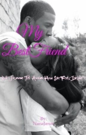 My BestFriend {COMPLETED} by NanaJanae
