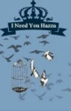 I Need You Hazza by Angel_Lange