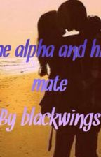 The Alpha And His Mate by blackwings17
