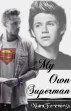 My Own SuperMan••A Niam Horayne Story•• by NiamForever5x