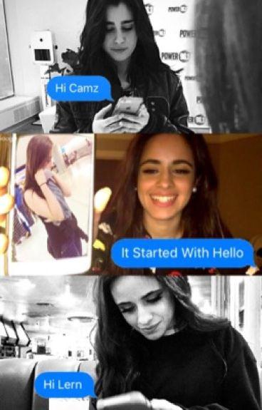 It Started With Hello ⇒ Camren