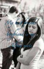 My Best Friend's Boyfriend Is My Alpha Mate by TaylorScott124
