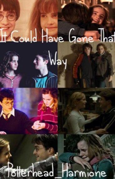 It Could Have Gone That Way; A Harmione Fanfiction
