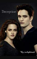 Deception (A Twilight Fanfic) by twilighttrash