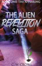 The Alien Revelation Saga Book One:  The Appearing by cwcrowe