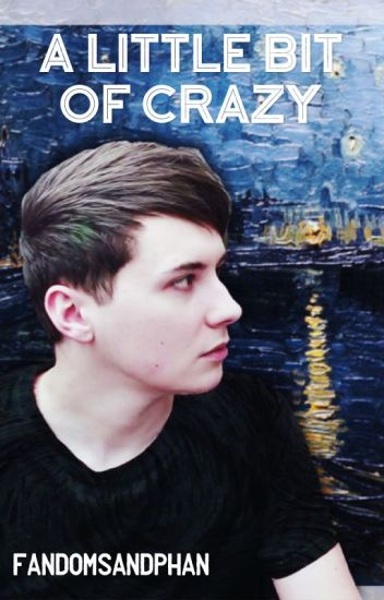 A Little Bit of Crazy (danisnotonfire x reader)