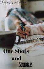 One Shots + Scribbles by closemyeyesandleap