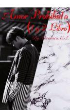 Amor Prohibido. ( Jackson Wang y (__tu__) by veroliciouz95