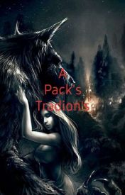 A Packs Traditions (#Wattys2016)  by Udercovles