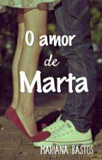 O amor de Marta by marianaa_bastos