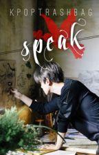[Novel] Speak // Byun Baekhyun by kpoptrashbag