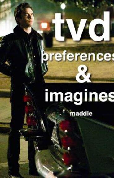 tvd preferences & imagines