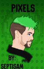 Pixels (JackSepticEye X Reader) by SeptiSam