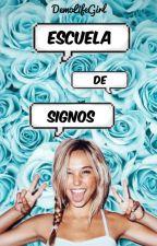 Escuela De Signos by DemoLifeGirl