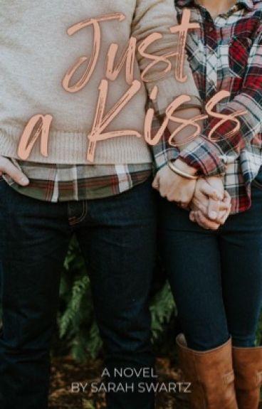 Just A Kiss by SarahSwartz