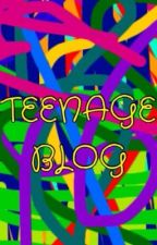 Teenage blog by emilyhatesegg