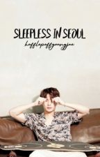 Sleepless In Seoul • Markson [COMPLETED] by galaxyoungjae