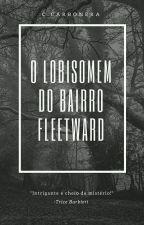 O Lobisomem do Bairro Fleetward by CCarbonera