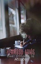 Hermoso Adiós (Harry Styles OS) by hstlou