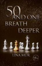 Fifty and one breath deeper by Li_Mur