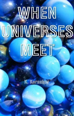 When Universes Meet