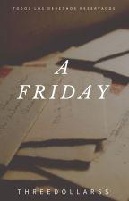 A Friday. (YoonMin) by Threedollarss