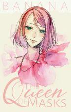 The Queen of Masks *Sakura Haruno Story* by BananaSplit01012014
