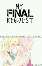 My Final Request (NaLu One Shot) by EpicMelody