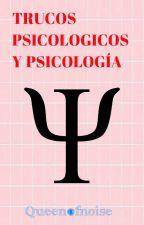 Trucos Psicológicos y psicología by Queen0fNoise