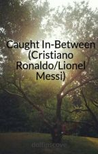 Caught In-Between (Real Madrid/Bercelona) by dolfinscove