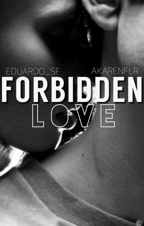 Forbbiden Love |+18| PAUSADA  by akarenflr