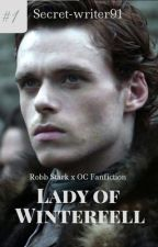 Book One: Lady of Winterfell [Robb Stark] by Secret-writer91