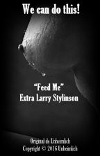 """[LARRY STYLINSON] We can do this! (Extra - """"Feed Me"""") by Unheimlich_"""