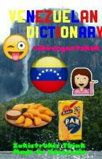 Venezuelan Dictionary by divergentshek