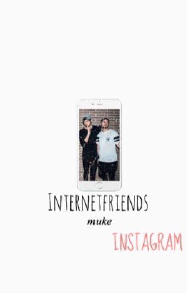 Internetfriends || Muke   (Book 1)